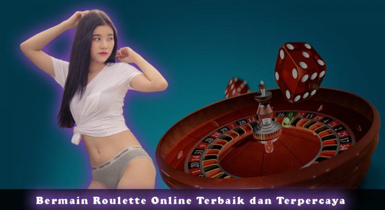 Bermain Roulette Online Terbaik dan Terpercaya