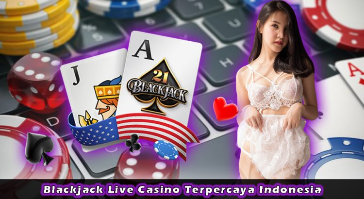 Blackjack Live Casino Terpercaya Indonesia