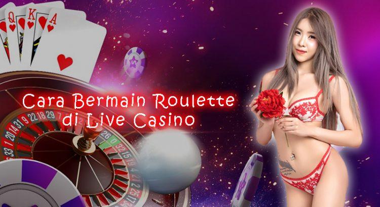 Cara Bermain Roulette di Live Casino