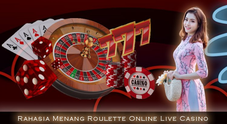 Rahasia Menang Roulette Online Live Casino