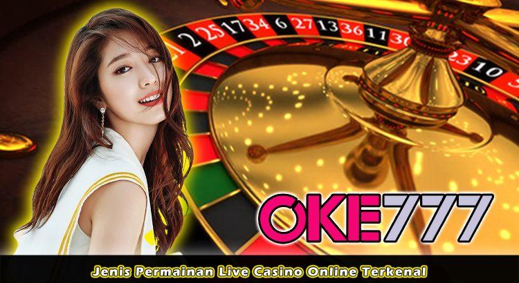 Jenis Permainan Live Casino Online Terkenal