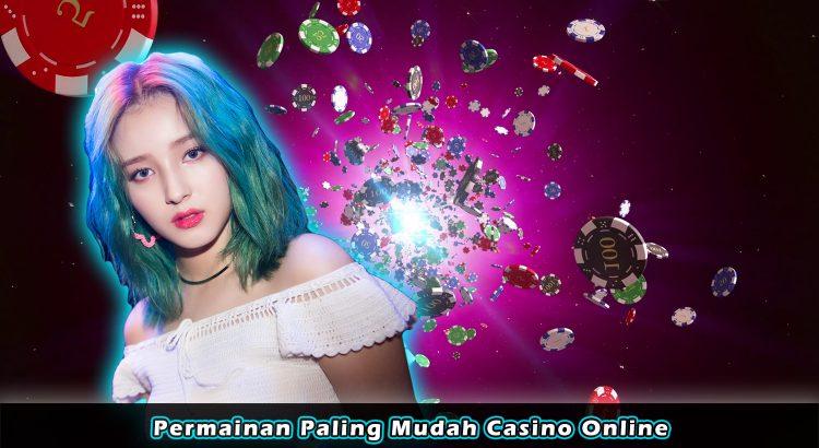 Permainan Paling Mudah Casino Online