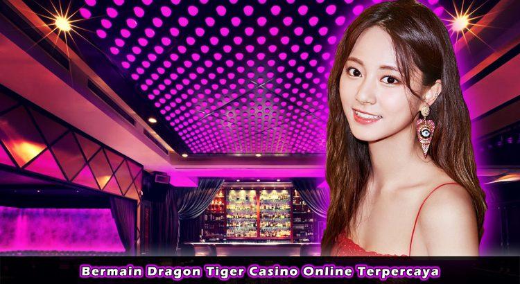 Bermain Dragon Tiger Casino Online Terpercaya