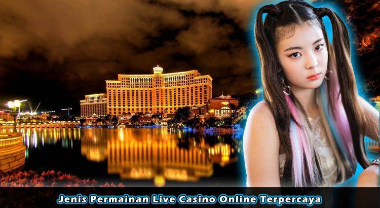 Jenis Permainan Live Casino Online Terpercaya